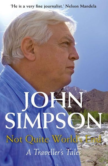 Not Quite World's End - A Traveller's Tales ebook by John Simpson