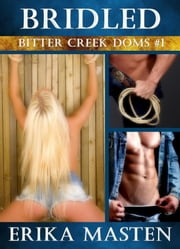 Bridled: Bitter Creek Doms #1 ebook by Erika Masten