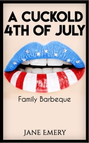 A Cuckold 4th of July ebook by Jane Emery
