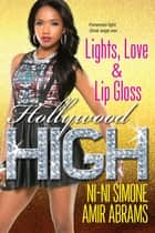 Lights, Love & Lip Gloss ebook by Ni-Ni Simone, Amir Abrams