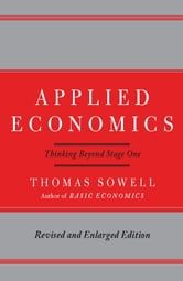 Applied Economics - Thinking Beyond Stage One ebook by Thomas Sowell