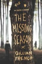 The Missing Season ebook by Gillian French