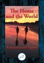 The Home and the World - With Linked Table of Contents ebook by Rabindranath Dr Tagore