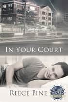 In Your Court ebook by Reece Pine