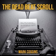 The Dead Beat Scroll audiobook by Mark Coggins