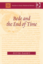 Bede and the End of Time ebook by Dr Peter Darby,Dr Joanna Story,Dr Roy Flechner