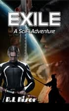 Exile-A SciFi Adventure ebook by R.L. Kiser