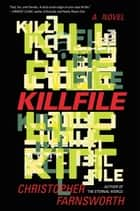 Killfile - A Novel ebook by Christopher Farnsworth