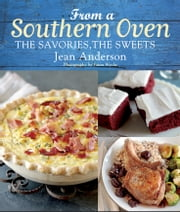 From a Southern Oven - The Savories, The Sweets ebook by Jean Anderson