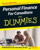 Personal Finance For Canadians For Dummies ebook by Tyson, Eric