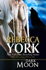 DARK MOON (Decorah Security Series, Book #2) - A Paranormal Romantic Suspense Novel ebook by Rebecca York