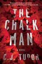 The Chalk Man - A Novel 電子書 by C. J. Tudor