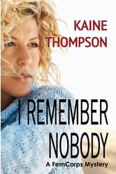 I Remember Nobody ebook by Kaine Thompson