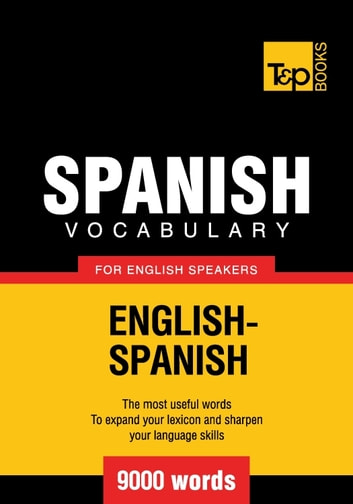 Spanish vocabulary for English speakers - 9000 words ebook by Andrey Taranov