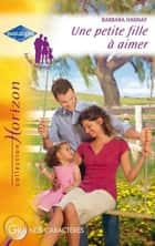 Une petite fille à aimer (Harlequin Horizon) ebook by Barbara Hannay