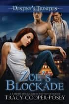 Zoe's Blockade ebook by Tracy Cooper-Posey