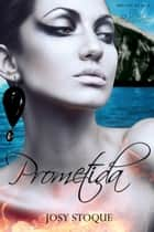 Prometida ebook by Josy Stoque