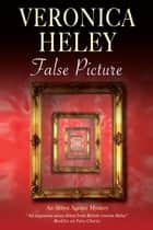 False Picture ebook by Veronica Heley