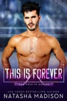 This Is Forever ebook by Natasha Madison
