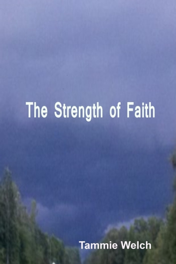 The Strength of Faith ebook by Tammie Welch