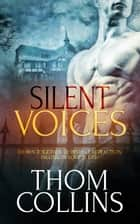 Silent Voices ebook by Thom Collins