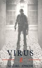 Virus Z: Niagara - Episode 4 ebook by Robert Paine