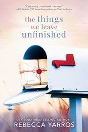 The Things We Leave Unfinished ebook by Rebecca Yarros
