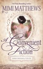 A Convenient Fiction ebook by Mimi Matthews