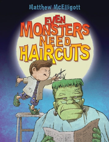 Even Monsters Need Haircuts ebook by Mr. Matthew McElligott