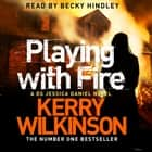 Playing with Fire audiobook by Kerry Wilkinson