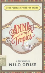 Anna in the Tropics (TCG Edition) ebook by Nilo Cruz