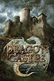 Dragon Castle ebook by Joseph Bruchac