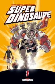 Super dinosaure T01 ebook by Robert Kirkman, Jason Howard