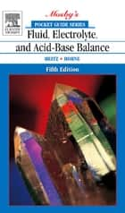 Pocket Guide to Fluid, Electrolyte, and Acid-Base Balance ebook by Ursula Heitz, Mima M. Horne