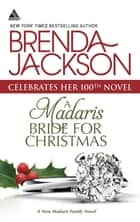 A Madaris Bride for Christmas (Mills & Boon Kimani Arabesque) (Madaris Family Saga, Book 12) eBook by Brenda Jackson
