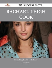 Rachael Leigh Cook 116 Success Facts - Everything you need to know about Rachael Leigh Cook ebook by Randy Martin