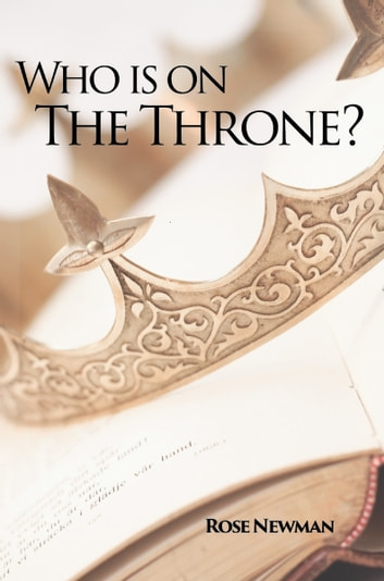 Who is on the Throne? ebook by Rose Newman