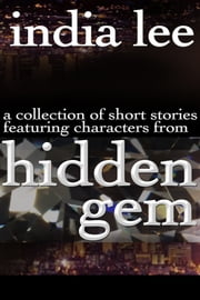 Hidden Gem Short Story Collection ebook by India Lee
