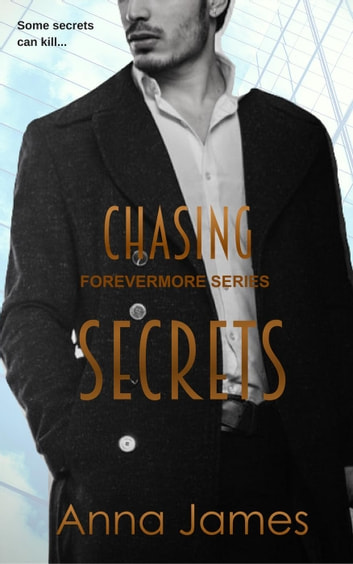 Chasing Secrets - Forevermore, #3 ebook by Anna James