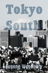 Tokyo South ebook by Eugene Woodbury