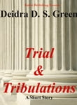 Trial and Tribulations