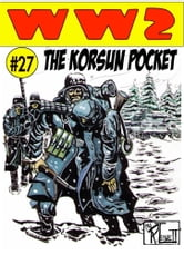 World War 2 The Korsun Pocket ebook by Ronald Ledwell Sr