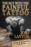 The Boy with the Painful Tattoo (Holmes & Moriarity 3)