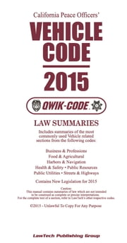 2015 California Vehicle Code QWIK-CODE - Law Summaries ebook by LawTech Publishing Group