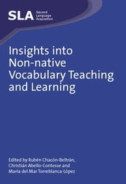 Insights into Non-native Vocabulary Teaching and Learning ebook by