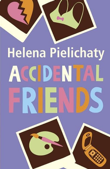 Accidental Friends ebook by Helena Pielichaty