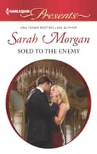 Sold to the Enemy - An Emotional and Sensual Romance ebook by Sarah Morgan