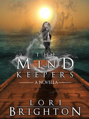 The Mind Keepers, A Novella ebook by Lori Brighton