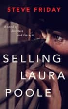 Selling Laura Poole - A psychological suspense thriller ebook by Steve Friday