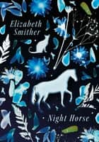 Night Horse ebook by Elizabeth Smither